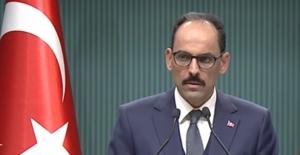 """Cumhurbaşkanlığı Sözcüsü Kalın: """"PKK/PYD/YPG Kürt Kardeşlerimizin Temsilcisi Olamaz"""""""