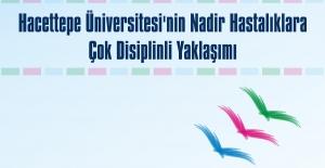 """""""Hacettepe Nadir Hastalıklara Dikkat Çekiyor"""""""