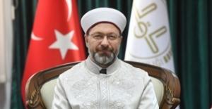 """Diyanet İşleri Başkanı Erbaş: """"Konunun Sonuna Kadar Takipçisi Olacağız"""""""