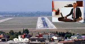 """CHP'li Barut: """"Adana Havaalanı'nı Kapattırmayacağız"""""""