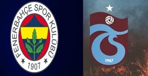 Fenerbahçe-Trabzonspor Maçının İlk 11'leri Belli Oldu