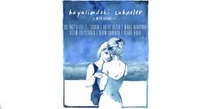 'Hayalimdeki Sahneler' Amsterdam, Belgrad ve Yunanistan'da