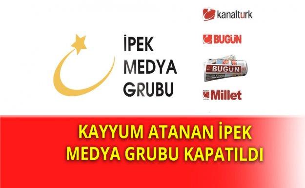 İpek Medya Grubu Kapatıldı