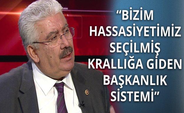 MHP'li Yalçın: Bizim Hassasiyetimiz Seçilmiş Krallığa Giden Başkanlık Sistemi