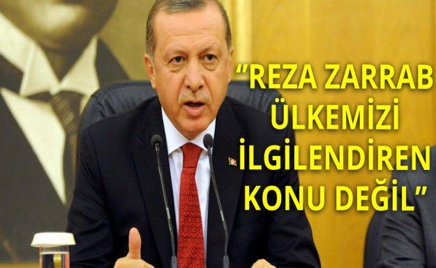 Cumhurbaşkanı: Zarrab Bizi İlgilendirmez