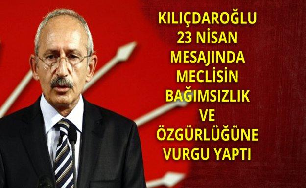 CHP Liderinden TBMM Özgürdür Temalı 23 Nisan Mesajı
