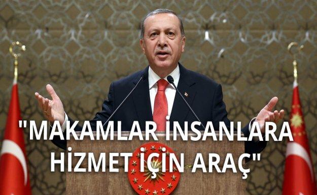 Erdoğan: Önemli Olan Makamlara Nasıl Gelindiğini Unutmamaktır