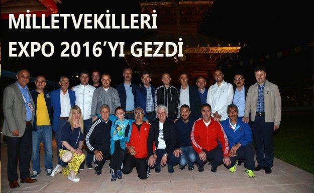 Mİlletvekilleri EXPO 2016 Antalya'yı Gezdi