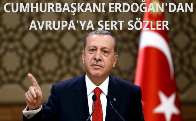 Erdoğan : Kendileri de Adalete Ve Merhamete Muhtaç Hale Geleceklerdir