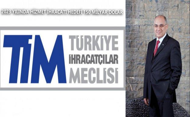 Türkiye'nin 2023 Yılında Hizmet İhracatı Hedefi 150 Milyar Dolar