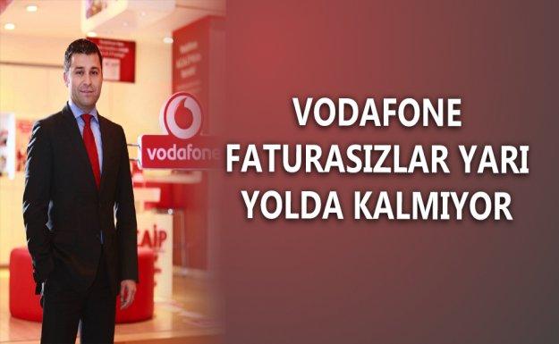 Vodafone Faturasızlar Yarı Yolda Kalmıyor