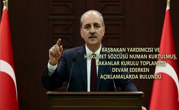 Başbakan Yardımcısı Numan Kurtulmuş: Sınır Güvenliği Kanun tasarısı Başbakanlık'ta bekliyor