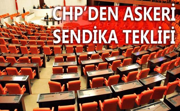 CHP'den Askeri Sendika Teklifi