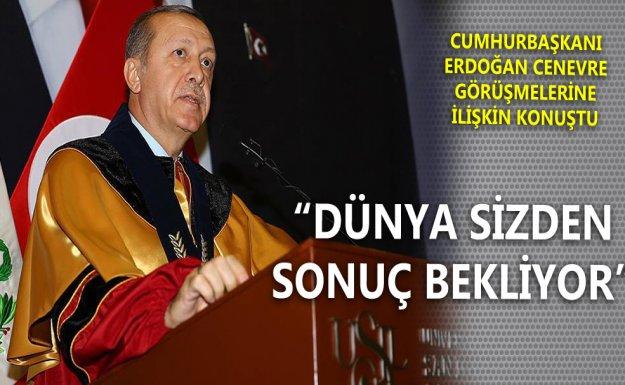 Erdoğan'dan Cenevre'ye: Dünya Sizden Netice Bekliyor