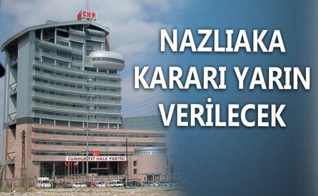 CHP'de PM Nazlıaka Kararını Verecek