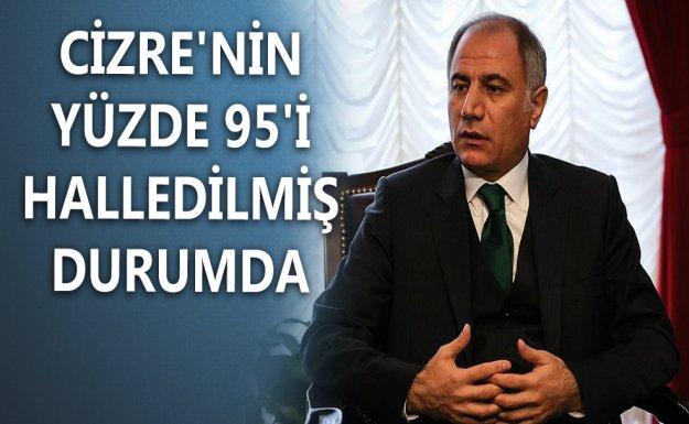 Ala: Cizre'nin Yüzde 95'i Halledilmiş Durumda