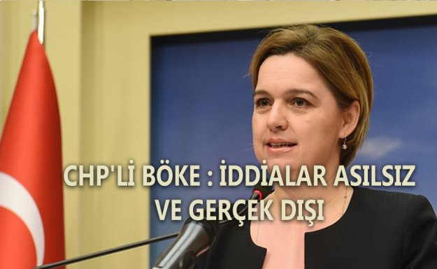 CHP'li Böke : İddialar'ın  Gerçek Dışı Olduğu PM 'de Ortaya Çıktı