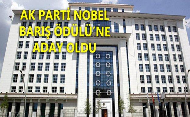AK Parti Nobel Barış Ödülü'ne Aday Oldu