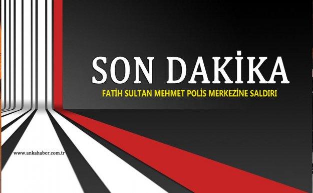 İstanbul'da Fatih Sultan Mehmet Polis Merkezine Saldırı