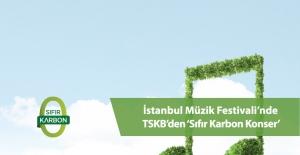 İstanbul Müzik Festivali'nde TSKB'den 'Sıfır Karbon Konser'