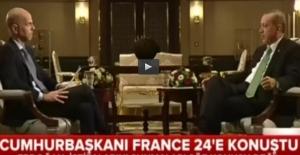 Cumhurbaşkanı En Önemli Açıklamalarını France 24'e Yaptı