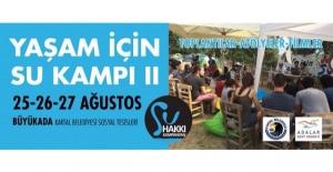Yaşam İçin Su Kampı Başlıyor