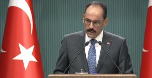 Kalın: Türkiye Bu Krizi Fırsata Dönüştürmek Üzere