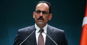 """Cumhurbaşkanlığı Sözcüsü Kalın: """"Suriye'de Hem Sahada Hem Masada Olmaya Devam Edeceğiz"""""""