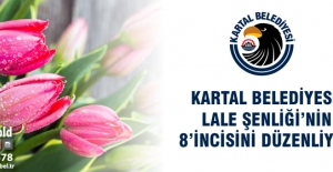 Kartal Belediyesi, Lale Şenliği'nin 8'incisini Düzenliyor