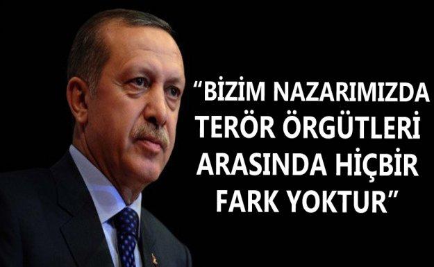 Erdoğan: Bizim Nazarımızda Terör Örgütleri Arasında Hiçbir Fark Yoktur