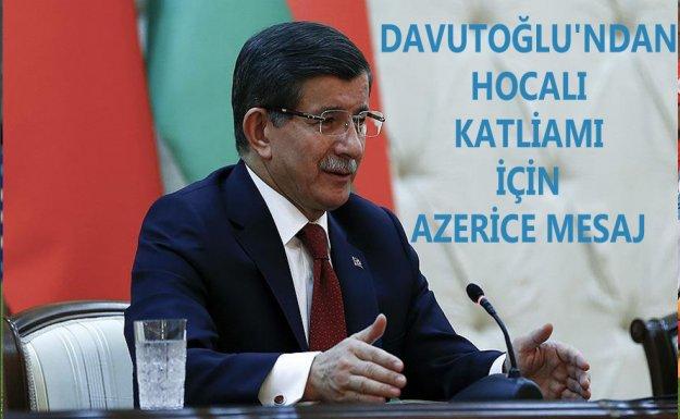 Başbakan Davutoğlu'ndan Hocalı Katliamı İçin Mesaj