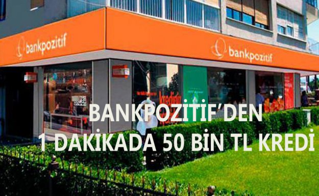 BankPozitif'ten 1 Dakikada 50 bin TL Kredi