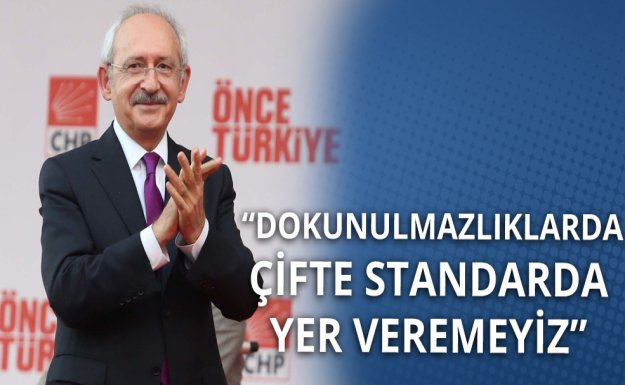 Kılıçdaroğlu: Dokunulmazlıklarda Çifte Standarda Yer Veremeyiz