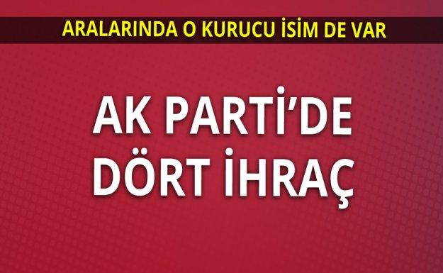 AK Parti'de Dört İhraç