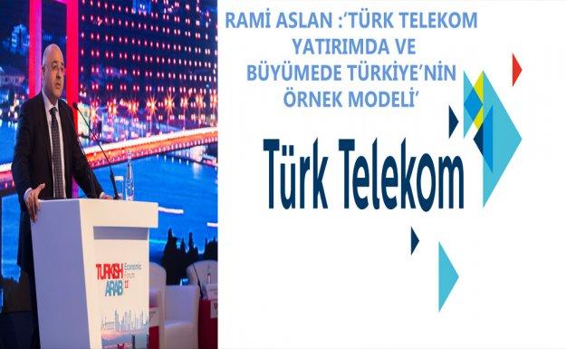 Türk Telekom, Yatırımda ve Büyümede Türkiye'nin Örnek Modeli