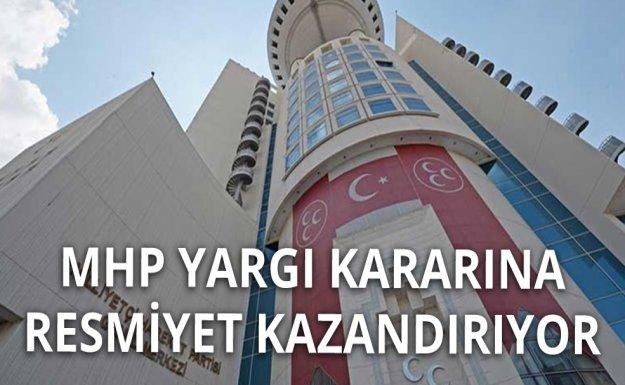 MHP Tedbir Kararına Resmiyet Kazandıracak