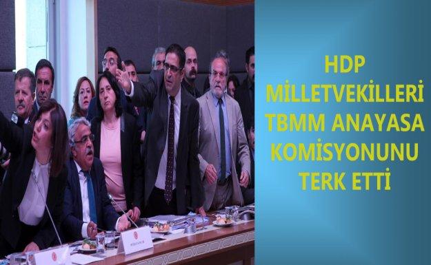 HDP'li Milletvekilleri TBMM Anayasa Komisyonu'nu Terk Etti
