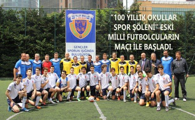 '100 Yıllık Okullar Spor Şöleni' Eski Milli Futbolcuların Maçı İle Başladı