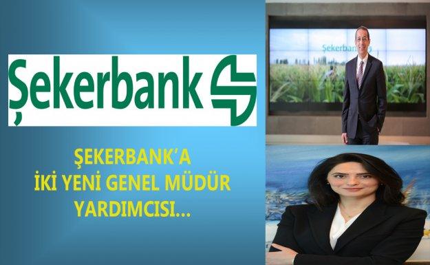 Şekerbank' a İki Yeni Genel Müdür Yardımcısı