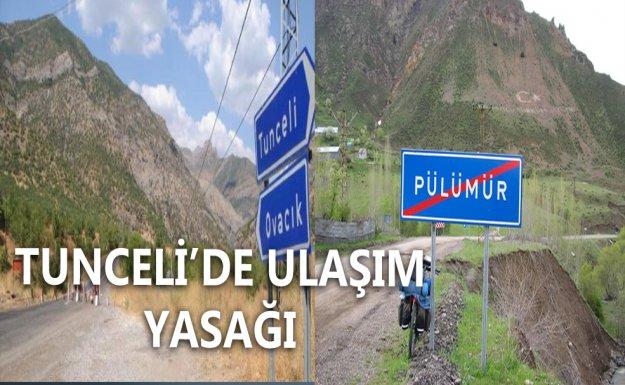 Tunceli'de Ulaşımda Kısıtlama