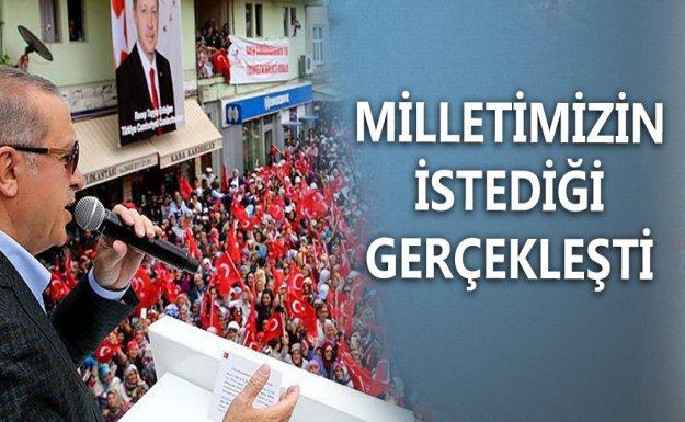Cumhurbaşkanı Erdoğan: Milletimizin İstediği Gerçekleşti