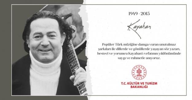 Kültür ve Turizm Bakanlığı'ndan 'Kayahan' İçin Anma Mesajı