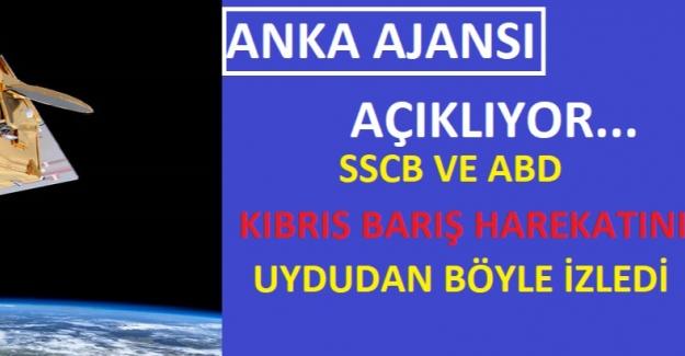 SSCB Ve ABD Kıbrıs Barış Harekatı'nı Uydudan Böyle İzledi !!!
