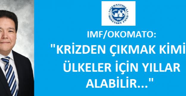 IMF: Krizden Çıkmak Çoğu Ülke İçin Yıllar Alacak