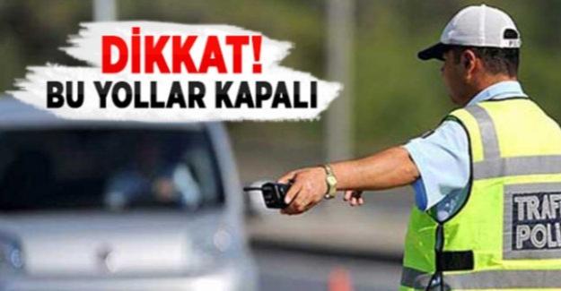İşte Ankara'da Bayramda Kapanacak Yollar!