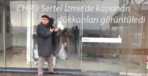 """CHP'li Sertel: """"Saraydan Bakınca Dükkanlar Açık"""""""
