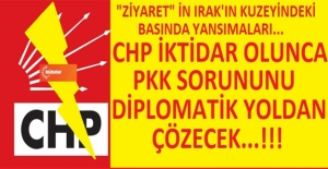 Irak Basınında CHP'den Beklenti: İktidarda PKK Sorununu Diplomatik Yoldan Çözecekler!