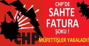 CHP'de 'Sahte Fatura' Şoku!
