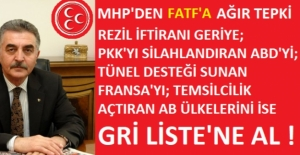 MHP'den FATF'a Ağır Tepki: Rezil İftiranı Geri Al !