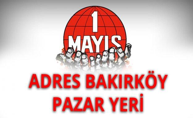 1 Mayıs'ta Adres Bakırköy